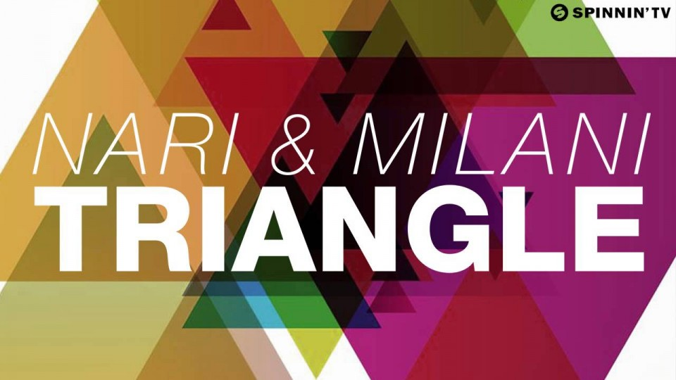 Nari & Milani – Triangle (Available January 26)