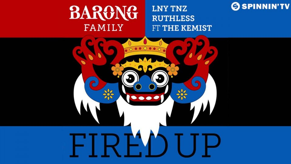 LNY TNZ & Ruthless – Fired Up (Ft. The Kemist) [Available February 2]
