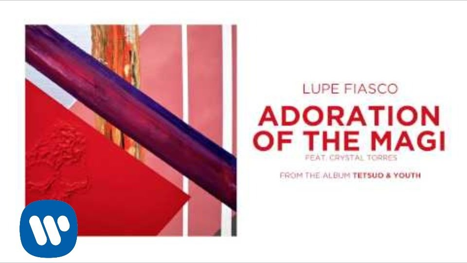 Lupe Fiasco – Adoration Of The Magi feat. Crystal Torres [OFFICIAL AUDIO]