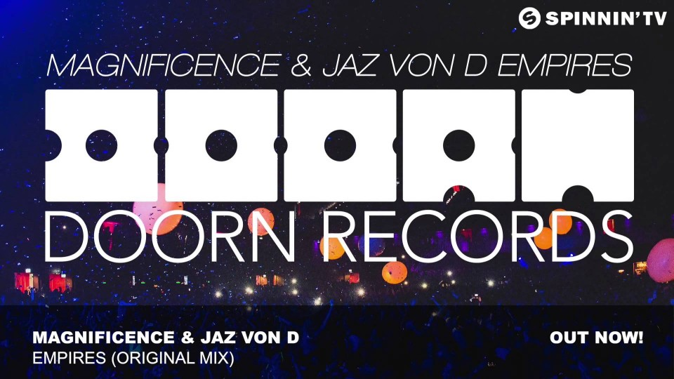 Magnificence & Jaz von D – Empires (Original Mix)