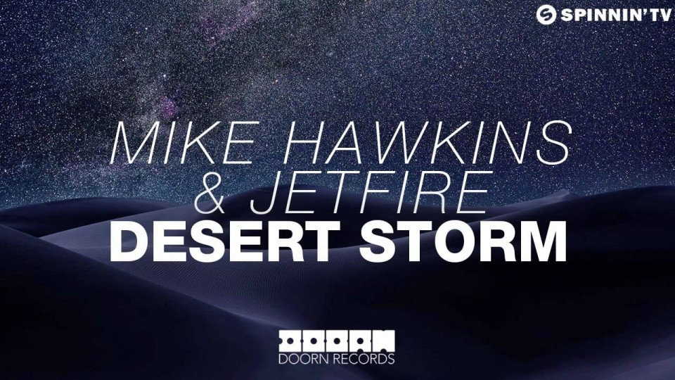 Mike Hawkins & JETFIRE – Desert Storm (Available February 2)