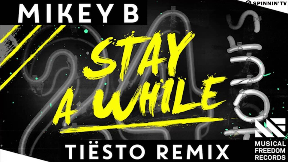 Mikey B – Stay A While (Tiësto Remix) [Available January 12]