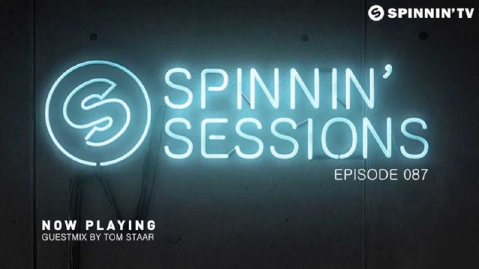Spinnin' Sessions 087 – Guest: Tom Staar