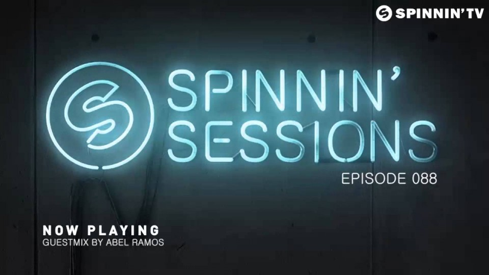 Spinnin' Sessions 088 – Guest: Abel Ramos