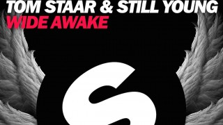 Tom Staar & Still Young – Wide Awake (Original Mix)
