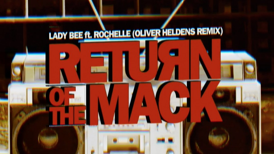 Lady Bee – Return Of The Mack ft. Rochelle (Oliver Heldens Remix) [Lyric Video]