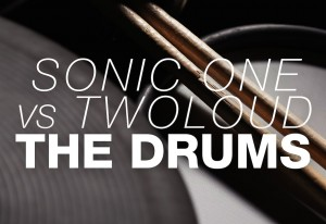 Sonic One vs twoloud – The Drums (Original Mix)