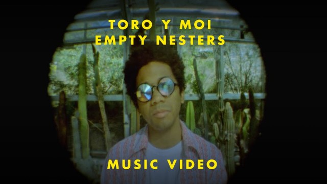 Toro Y Moi – Empty Nesters (Official Music Video)