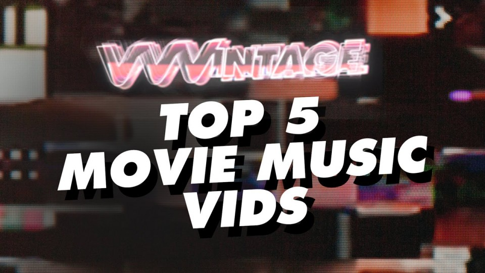 VVVintage – Top 5 Movie Music Vids! (ft. Beyoncé, Busta Rhymes, Marilyn Manson, Joe Budden)