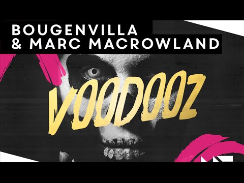 Bougenvilla & Marc MacRowland – Voodooz (Original Mix)
