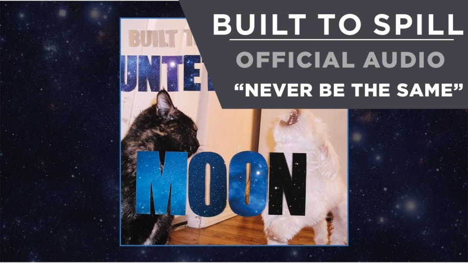 Built To Spill – Never Be The Same [Official Audio]