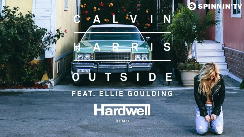 Calvin Harris Feat. Ellie Goulding – Outside (Hardwell Remix)
