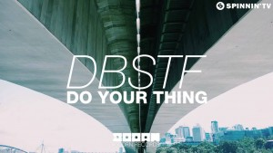 DBSTF – Do Your Thing (Available April 6)