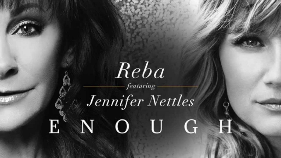 """Enough"" – Reba featuring Jennifer Nettles"