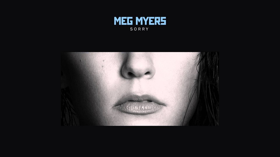 Meg Myers – Sorry [Official Audio]