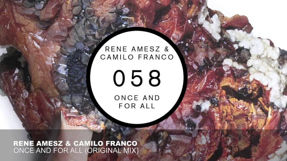 Rene Amesz & Camilo Franco – Once And For All (Original Mix)
