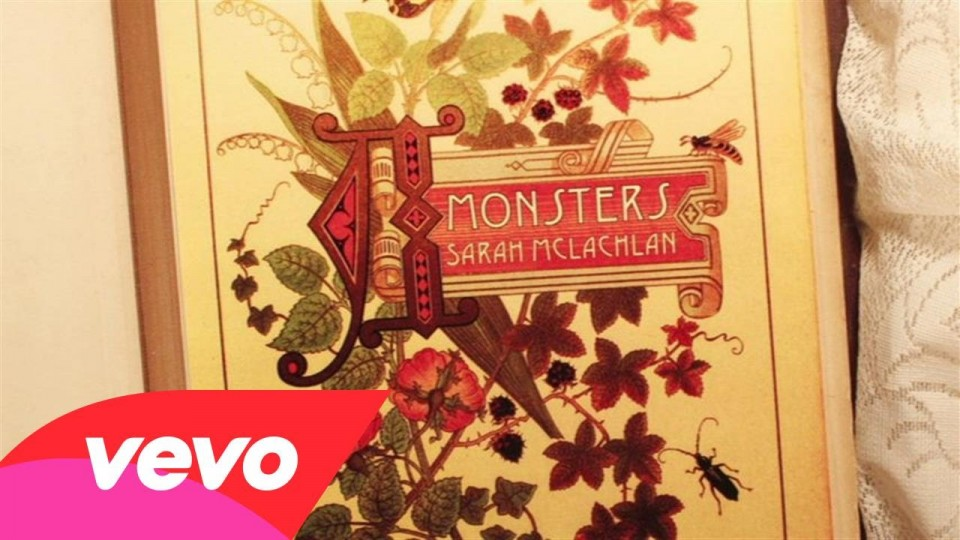 Sarah McLachlan – Monsters