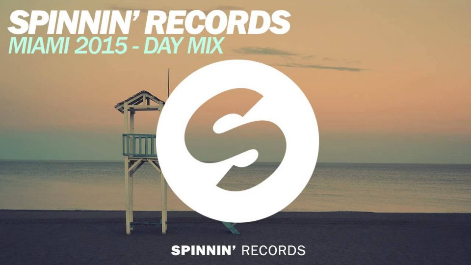 Spinnin' Records Miami 2015 – Day Mix