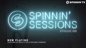 Spinnin' Sessions 095 – Guests: Mightyfools B2B Mike Hawkins
