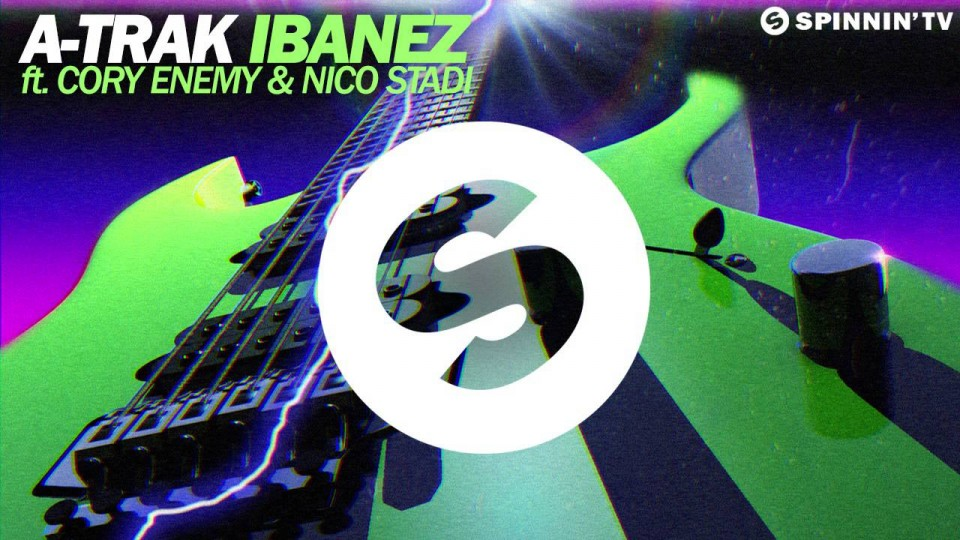 A Trak – Ibanez feat. Cory Enemy & Nico Stadi (Arena Mix) [Available April 17]