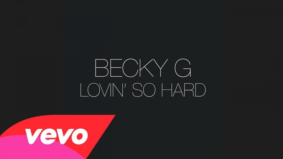 Becky G – Lovin' So Hard (Audio)