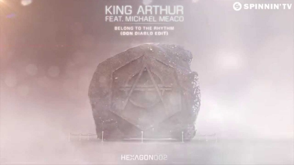 King Arthur ft. Michael Meaco – Belong to the Rhythm (Don Diablo Edit) [Available May 4]