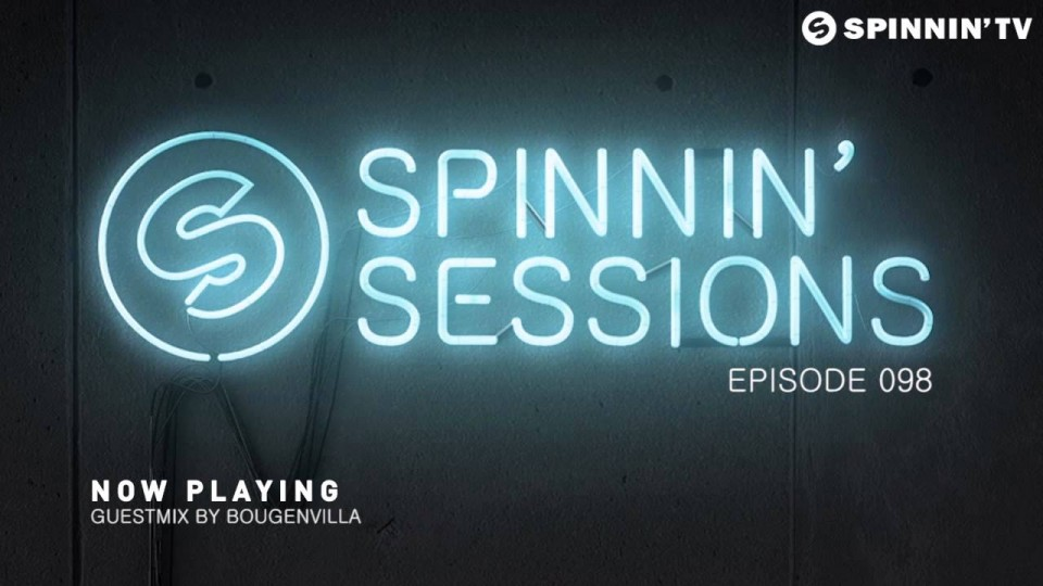 Spinnin' Sessions 098 – Guest: Bougenvilla