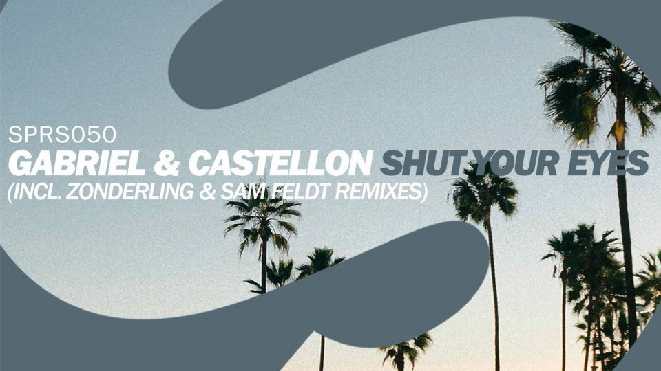 Gabriel & Castellon – Shut Your Eyes (Zonderling Remix) [Available May 18]