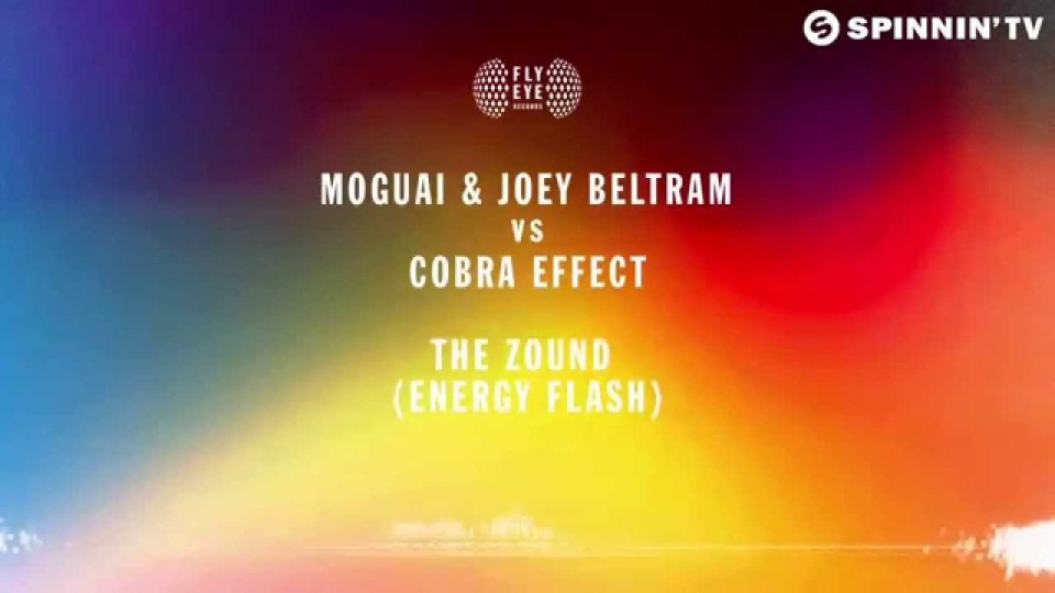 MOGUAI vs Joey Beltram vs Cobra Effect – The Zound (Energy Flash)