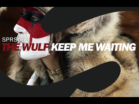 The Wulf – Keep Me Waiting (Original Mix)