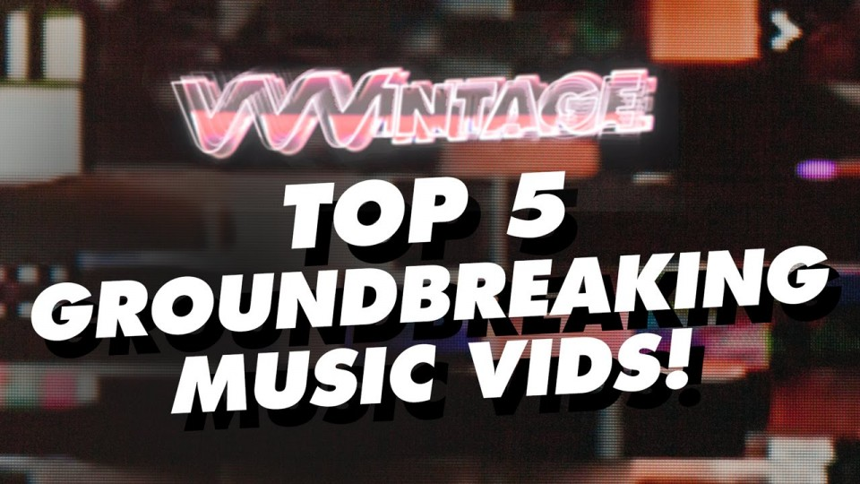 VVVintage – Top 5 Groundbreaking Music Vids! (ft. Nicki Minaj, Katy Perry, Michael Jackson, Weezer)